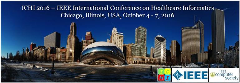 IEEE International Conference on Healthcare Informatics 2016 (ICHI 2016)